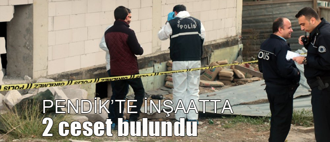 Pendik Kaynarca'da İnşaat Halindeki Binada iki ceset bulundu