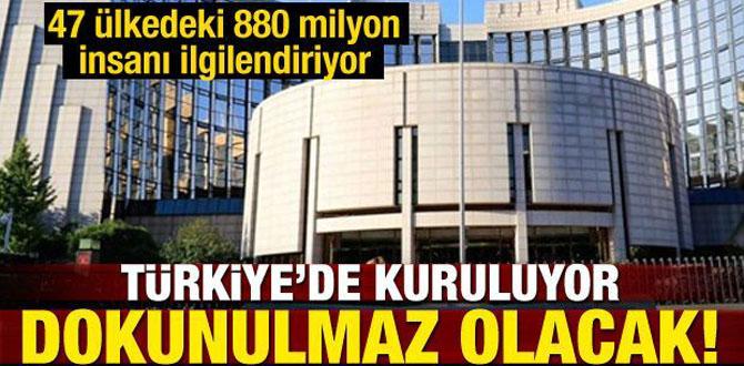 Türkiye'de kuruluyor! Dokunulmaz olacak