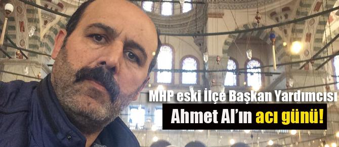 Ahmet Al'ın acı günü!