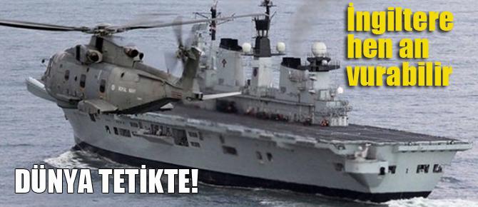 İngiltere her an vurabilir! Hemde nereden..