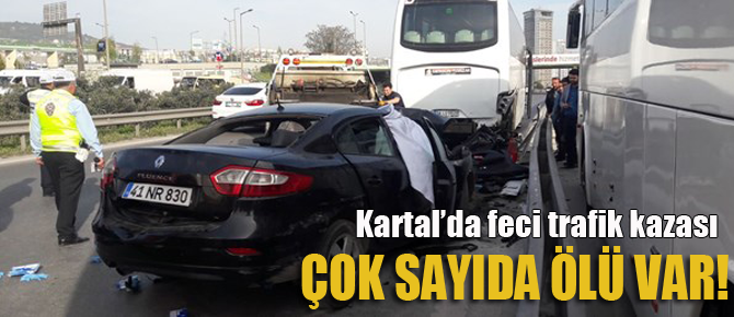 Kartal'da feci trafik kazası: çok sayıda ölü var!