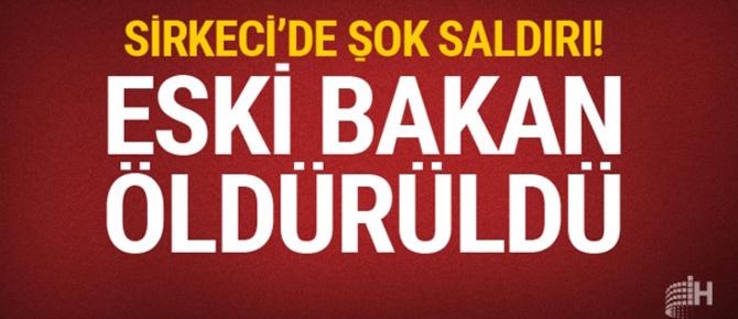 Eski bakan İstanbul'da öldürüldü