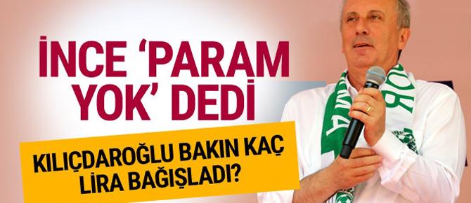 İnce 'param yok' dedi Kılıçdaroğlu bakın kaç lira bağışladı