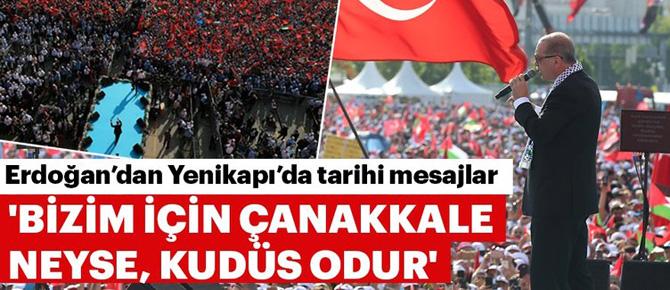 Erdoğan: Bizim için Çanakkale neyse, Kudüs odur