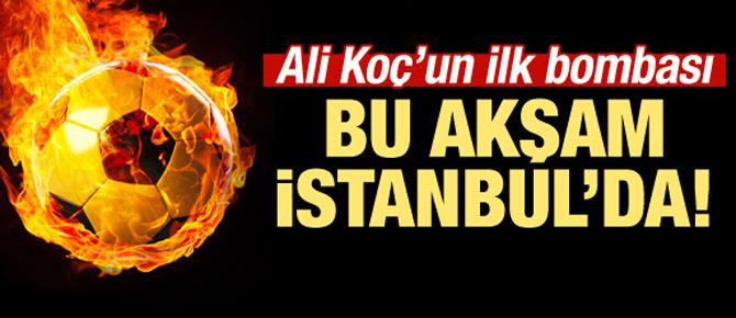 Ali Koç'un ilk bombası! Bu akşam İstanbul'da