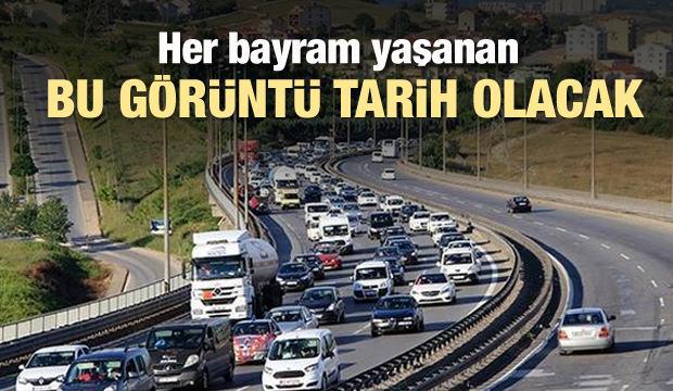 Bayram trafiğinde kabus sona erecek!