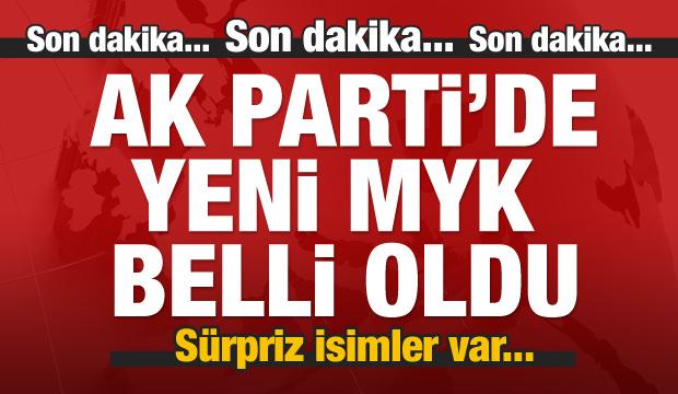 AK Parti'de yeni MYK açıklandı! Erol Kaya var mı?