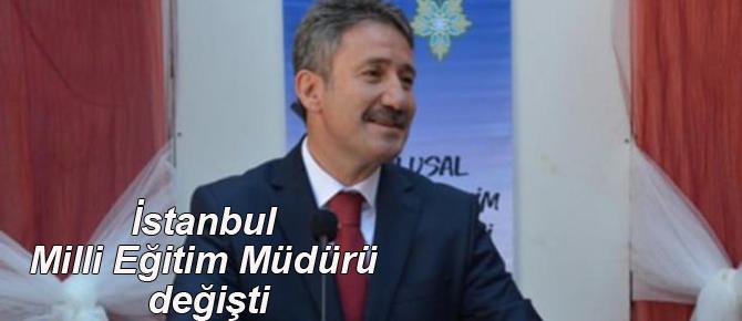 İstanbul'a yeni milli eğitim müdürü!