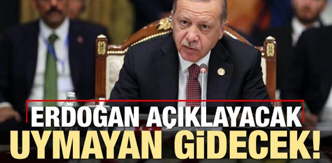 Erdoğan açıklayacak: Uymayan belediye başkanı gidecek!