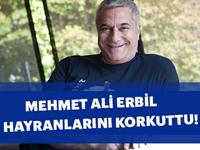 Mehmet Ali Erbil'in paylaşımı hayranlarını korkuttu