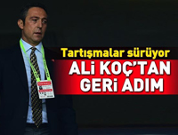 Ali Koç'tan flaş geri adım!