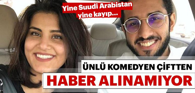 Suudi Arabistan'da tutuklanan komedyen ve aktivist eşi kayboldu!