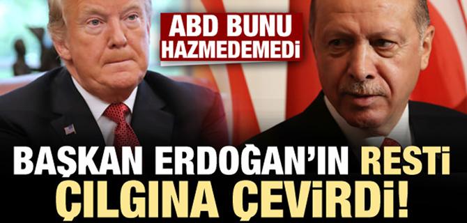Erdoğan'ın resti ABD'yi çılgına çevirdi'