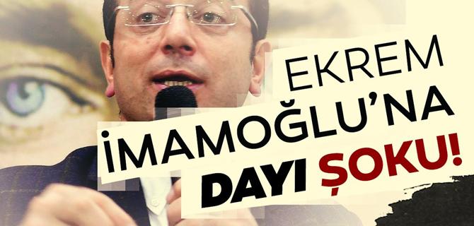 CHP Büyükşehir Adayı İmamoğlu'na dayı şoku!