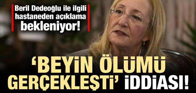 Beril Dedeoğlu'nun beyin ölümü gerçekleşti iddiası!