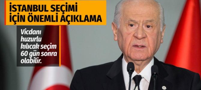 Devlet Bahçeli'den İstanbul seçimi için önemli açıklama