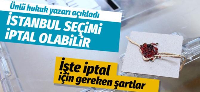 YSK İstanbul seçimini iptal edebilir ünlü hukukçu açıkladı