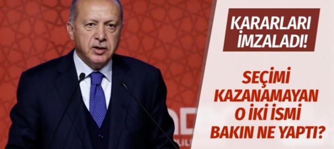Cumhurbaşkanı Erdoğan, seçimi kaybeden iki ismi bakın ne yaptı?