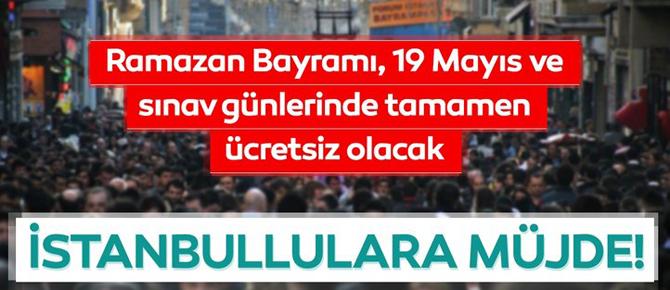İstanbullulara büyük müjde?