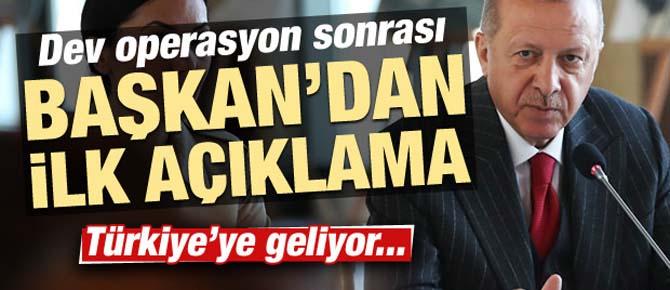 Dev operasyon sonrası Erdoğan'dan ilk açıklama