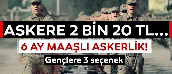 Askere 2 bin 20 TL... Yeni askere gidecek gençlere 3 seçenek