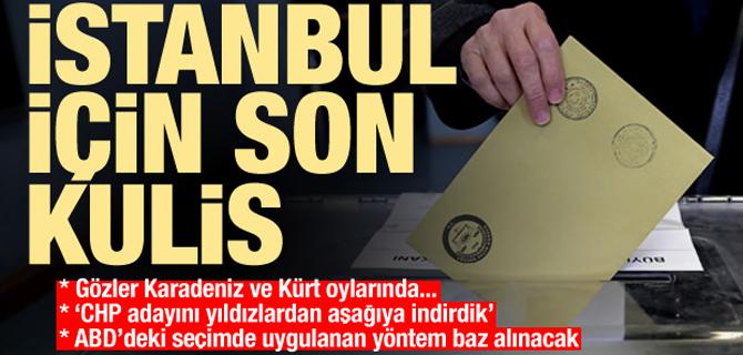 İstanbul seçimi için son kulis!