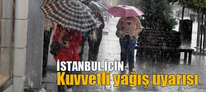 İstanbul ve birçok ilde kuvvetli yağış uyarısı