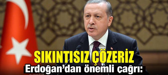 Erdoğan'dan önemli çağrı!