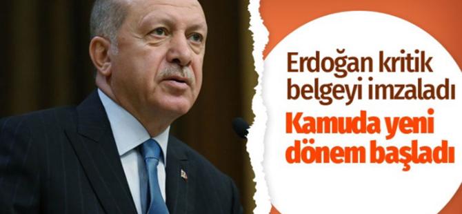 Erdoğan kritik belgeyi imladı.. Kamuda yeni dönem başlıyor..
