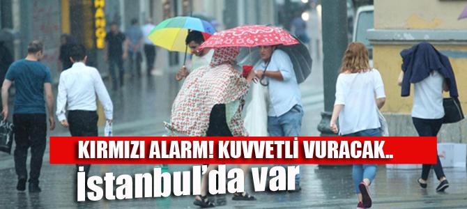 İstanbul ile birlikte birçok kenti vuracak!