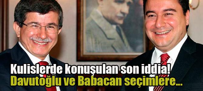 Kulislerde konuşulan son iddia! Davutoğlu ve Babacan seçimlere...