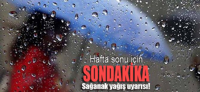 Son dakika hava durumu ve sağanak yağış uyarısı yapıldı!