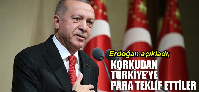Korkudan Türkiye'ye para teklif ettiler