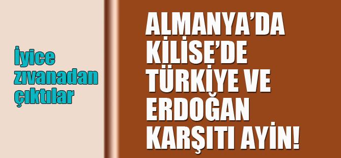 Kilisede Türkiye ve Erdoğan karşıtı ayin