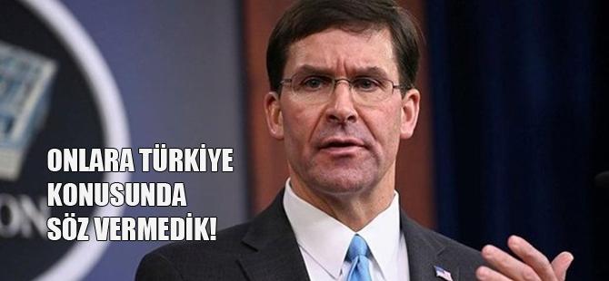 'Biz onlara Türkiye konusunda söz vermedik'