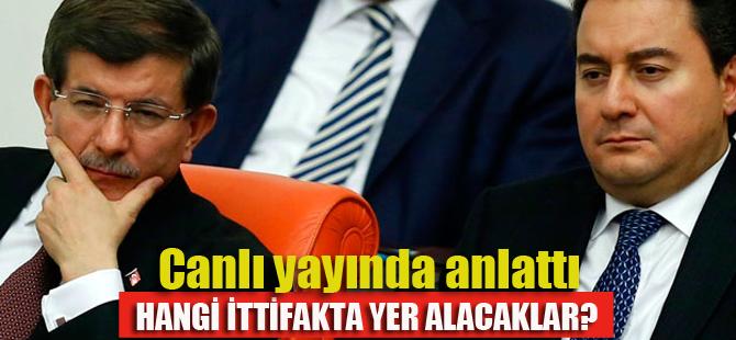 Ahmet Davutoğlu ve Ali Babacan'ın hangi ittifakta yer alacaklarını duyurdu