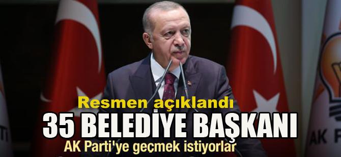 35 Belediye Başkanı AK Parti'ye geçiyor!