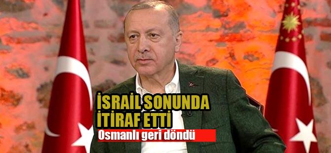 İsrail sonunda itiraf etti: Osmanlı geri döndü