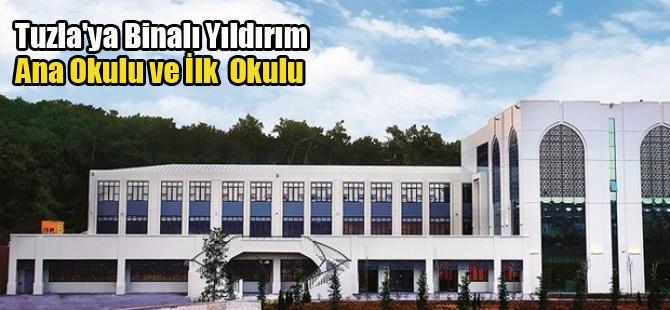 Tuzla'ya Binali Yıldırım Ana Okulu ve İlk Okulu