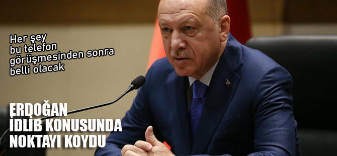 Erdoğan İdlib konusunda noktayı koydu!
