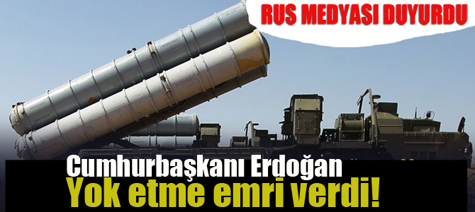 Rus medyası duyurdu! 'Cumhurbaşkanı Erdoğan yok etme emri verdi'