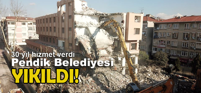Pendik Belediye hizmet binası yıkıldı