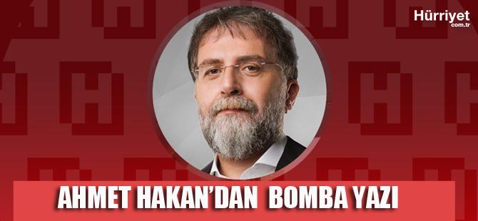 Ahmet Hakan'dan bomba bildiri yazısı