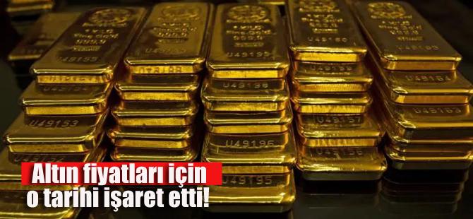 Sakın satmayın.. Altın fiyatları için o tarihi işaret etti!