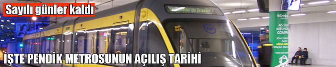 Pendik-Kadıköy metrosu artık gün sayıyor!