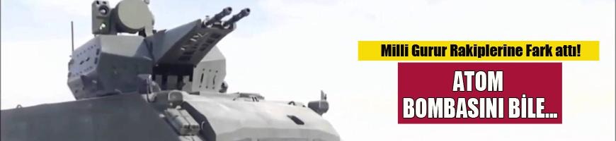 Yerli silah 'Korkut' atom bombasını dahi durdurabiliyor!