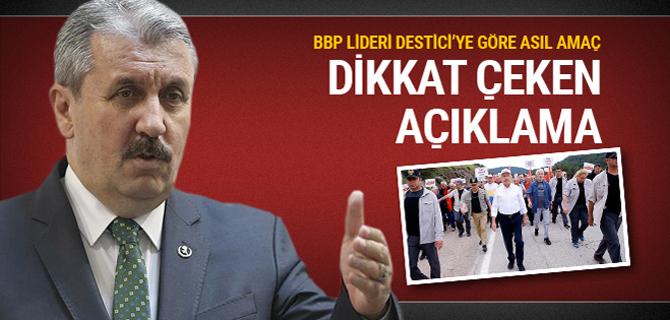 BBP'den Kılıçdaroğlu'nun yürüyüşüyle ilgili dikkat çeken açıklama