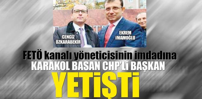 FETÖ kanalı yöneticisinin imdadına karakol basan CHP'li Başkan yetişti