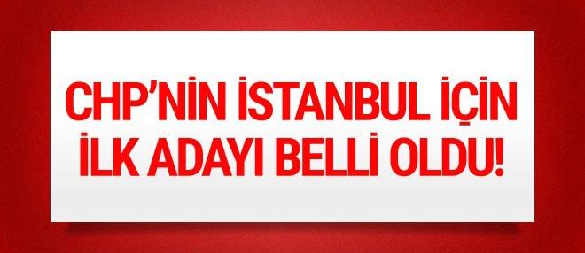 İşte CHP'nin İstanbul Büyükşehir  için ilk adayı