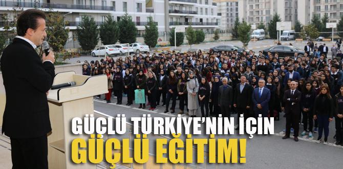 Güçlü Türkiye için güçlü eğitim
